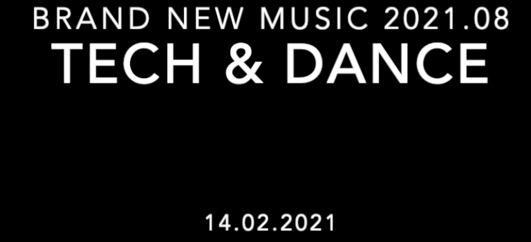 Brand New Music 2021.08 - Tech & Dance