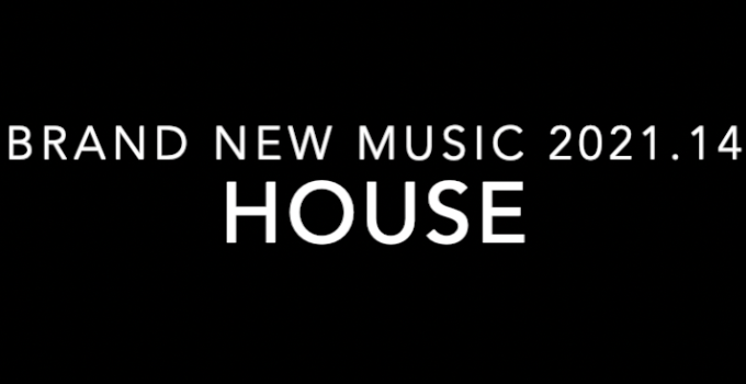 Brand New Music 2021.14 - House DJ Set