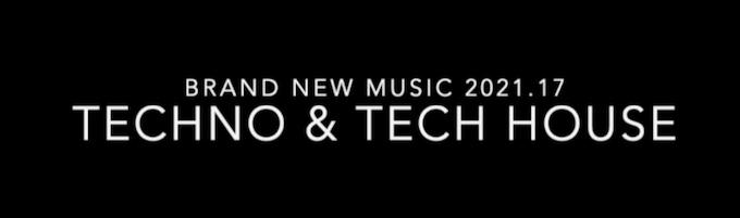 Brand New Music 2021.17 - Techno & Tech House - live