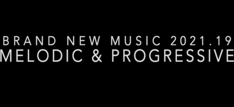 Brand New Music 2021.19 - Melodic House & Techno & Progressive House - live dj set